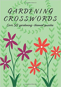 Gardening Crosswords: Over 50 gardening-themed puzzles