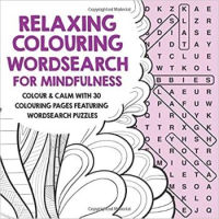 Relaxing Colouring Wordsearch for Mindfulness: Colour & calm with 30 colouring pages featuring wordsearch puzzles