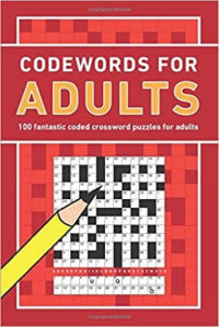 Codewords for Adults: 100 fantastic coded crossword puzzles for adults