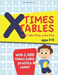 Times Tables Home Learning Practice Ages 7-11: with 2,400 times table practice sums!