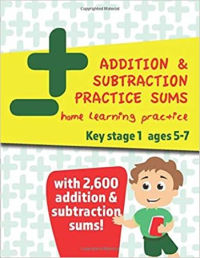 Addition and Subtraction Practice Sums: home learning practice key stage 1 ages 5-7