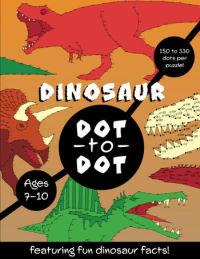 Dinosaur Dot to Dot: For children aged 7-10