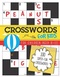 Crosswords for Kids: 100 super-fun crosswords for children aged 8-12