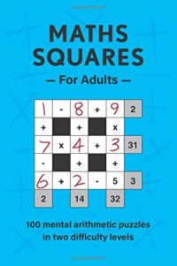 Math Squares for Adults: 100 mental arithmetic puzzles in two difficulty levels