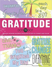 Gratitude Dot to Dot: Beautiful artwork featuring thousands of dots to connect and colour
